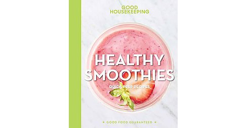 Good Housekeeping Healthy Smoothies : 60 Energizing Blender Drinks & More! (Hardcover) - image 1 of 1