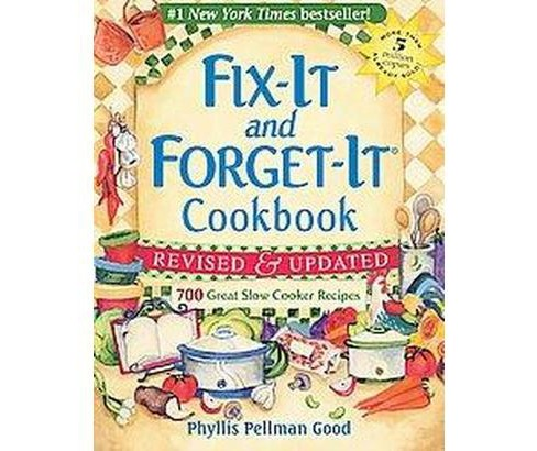 Fix-It and Forget-It Cookbook : 700 Great Slow Cooker Recipes (Revised / Updated) (Paperback) (Phyllis - image 1 of 1