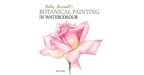 Billy Showell's Botanical Painting in Watercolour (Hardcover) - image 1 of 1