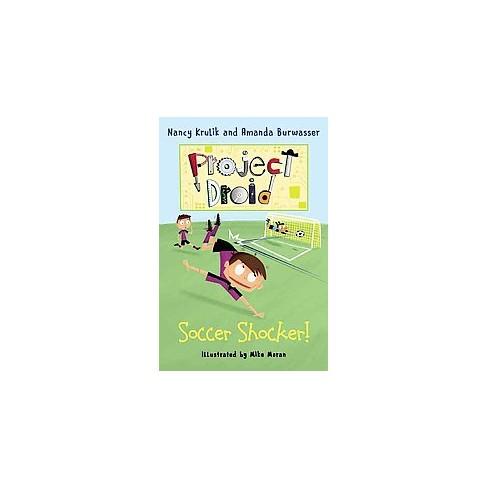 Soccer Shocker! - (Project Droid) by  Nancy Krulik & Amanda Burwasser (Paperback) - image 1 of 1