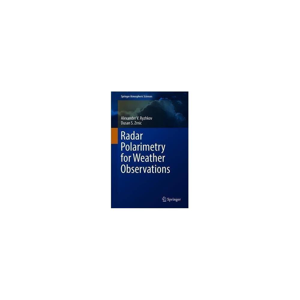 Radar Polarimetry for Weather Observations - by Alexander V. Ryzhkov & Dusan S. Zrnic (Hardcover)