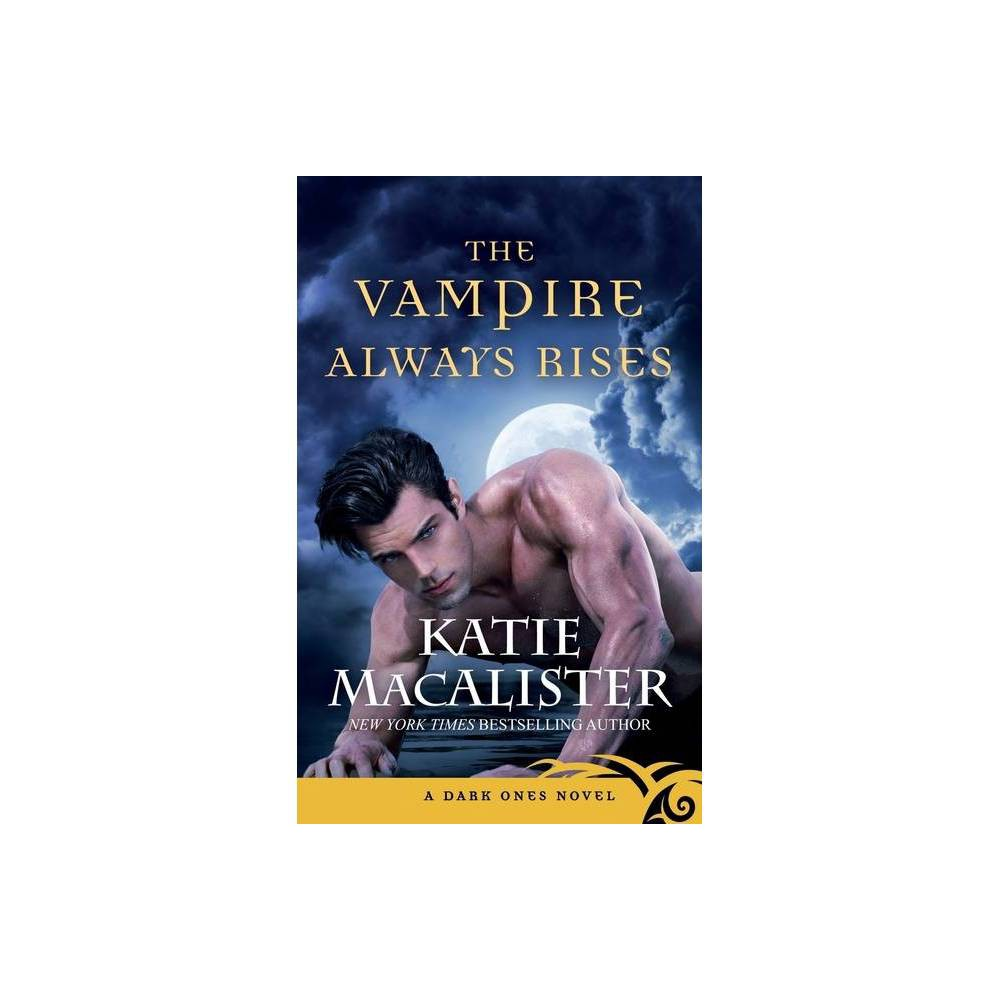 The Vampire Always Rises Dark Ones By Katie Macalister Paperback