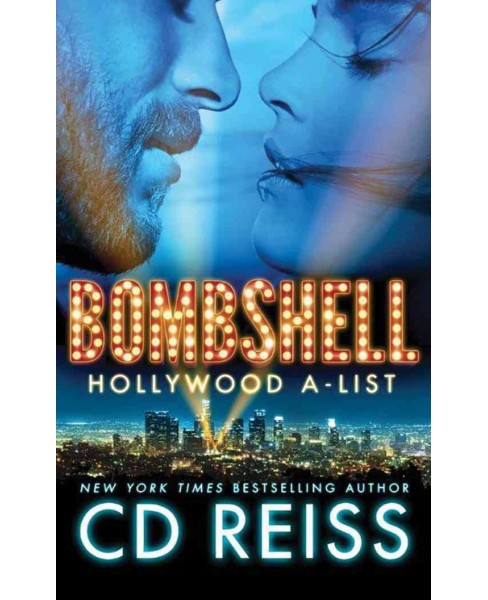 Bombshell : Hollywood A-list -  (Hollywood A-list) by C. D. Reiss (Paperback) - image 1 of 1