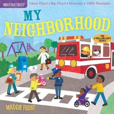 Indestructibles: My Neighborhood - (Paperback)