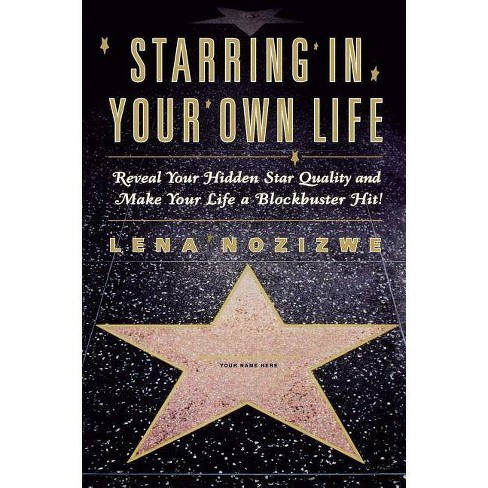 Starring in Your Own Life - by  Lena Nozizwe (Paperback) - image 1 of 1