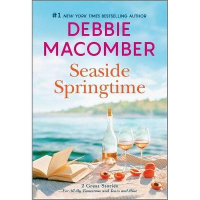 Seaside Springtime - by Debbie Macomber & Brenda Novak (Paperback)