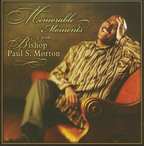 Bishop Paul S. Morton - Memorable Moments (CD) - image 1 of 1
