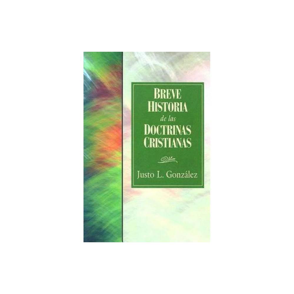 Breve Historia De Las Doctrinas Cristianas By Justo L Gonz