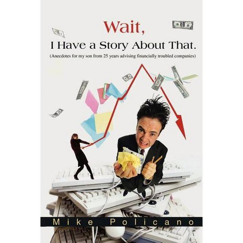 Wait, I Have a Story about That. - by  Mike Policano (Paperback) - image 1 of 1