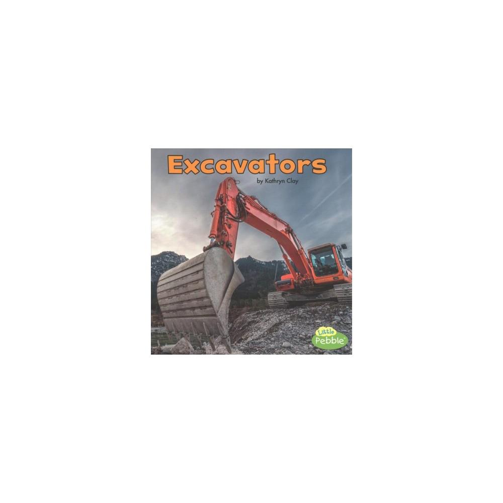Excavators (Paperback) (Kathryn Clay)