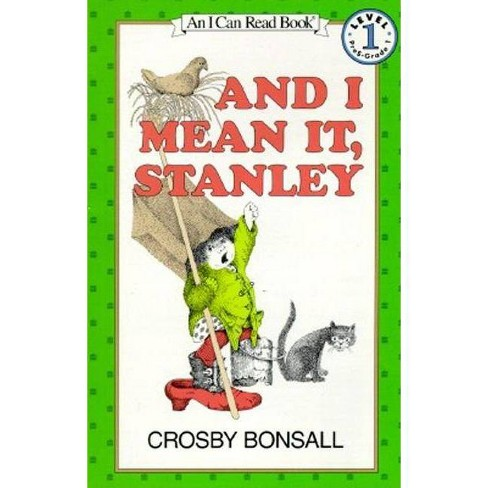 And I Mean It, Stanley - (I Can Read! - Level 1 (Quality)) by  Crosby Bonsall (Paperback) - image 1 of 1