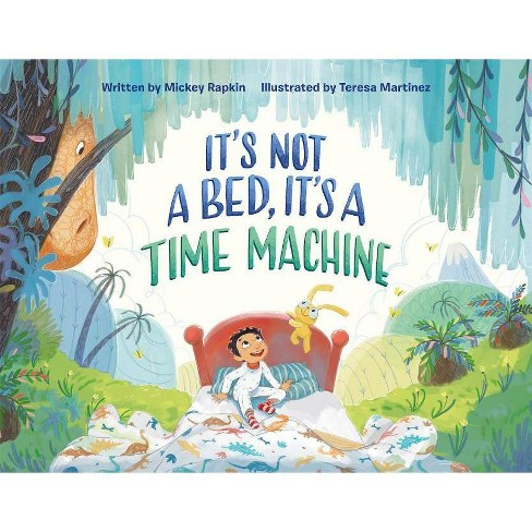It's Not a Bed, It's a Time Machine - by  Mickey Rapkin (Hardcover) - image 1 of 1