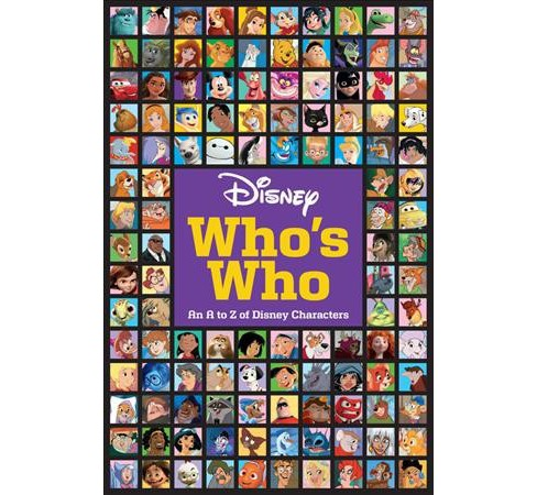 Disney Who's Who : An A to Z of Disney Characters -  by Disney Book Group (Paperback) - image 1 of 1