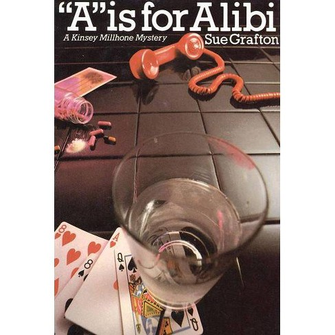 """a"" Is for Alibi - (Kinsey Millhone Mysteries (Hardcover)) by  Sue Grafton (Hardcover) - image 1 of 1"