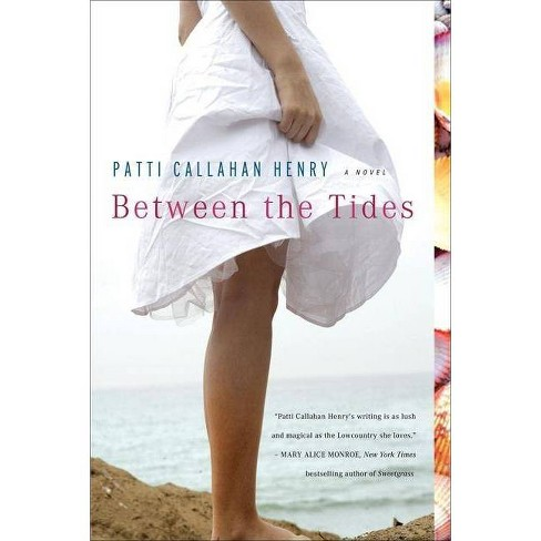 Between the Tides - by  Patti Callahan Henry (Paperback) - image 1 of 1