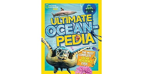 Ultimate Oceanpedia : The Most Complete Ocean Reference Ever (Hardcover) (Christina Wilsdon) - image 1 of 1