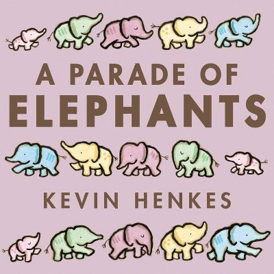 A Parade of Elephants Board Book - by Kevin Henkes (Board Book)