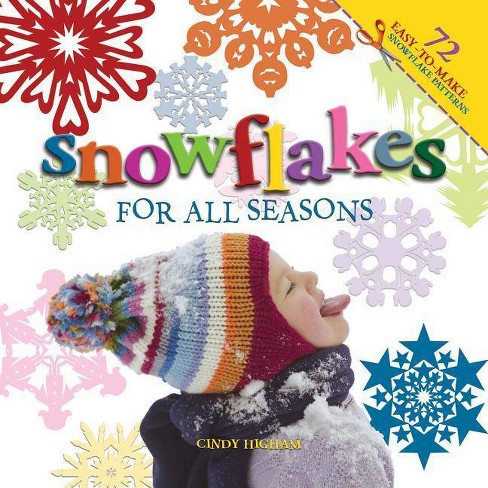 Snowflakes for All Seasons - by  Cindy Higham (Paperback) - image 1 of 1