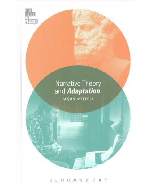 Narrative Theory and Adaptation (Hardcover) (Jason Mittell) - image 1 of 1