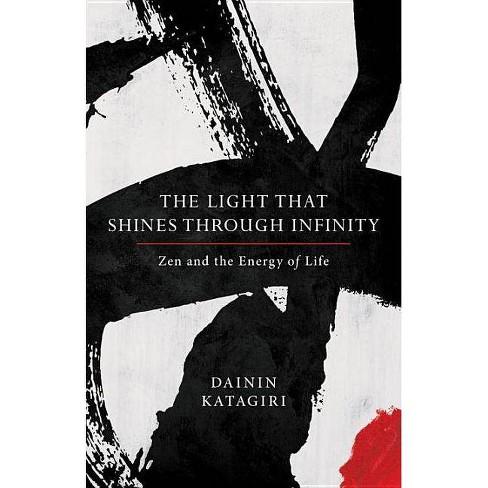 The Light That Shines Through Infinity - by  Dainin Katagiri (Paperback) - image 1 of 1