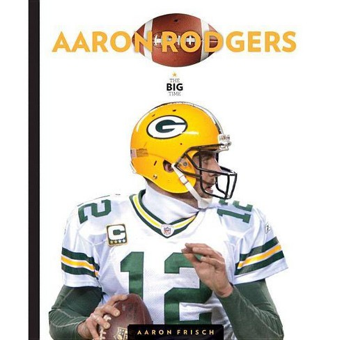 Aaron Rodgers - (Big Time) by  Valerie Bodden (Paperback) - image 1 of 1