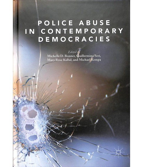 Police Abuse in Contemporary Democracies -  (Hardcover) - image 1 of 1