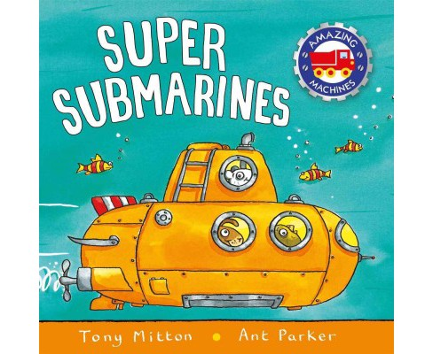 Super Submarines (Paperback) (Tony Mitton & Ant Parker) - image 1 of 1