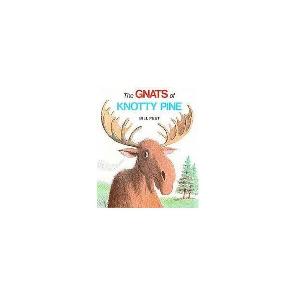 Gnats of Knotty Pine (Reprint) (Paperback) (Bill Peet)