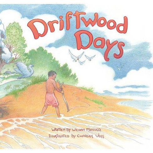 Driftwood Days - by  William Miniver (Hardcover) - image 1 of 1