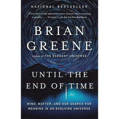 Until the End of Time - by  Brian Greene (Paperback)