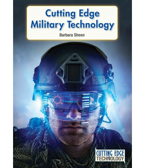 Cutting Edge Military Technology (Hardcover) (Barbara Sheen) - image 1 of 1