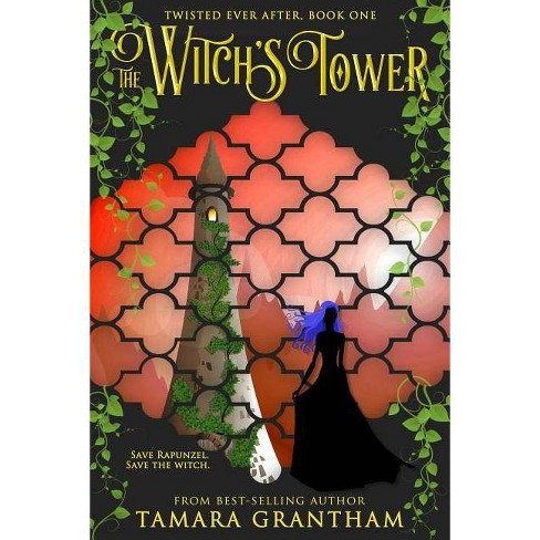 The Witch's Tower - (Twisted Ever After) by  Tamara Grantham (Paperback) - image 1 of 1