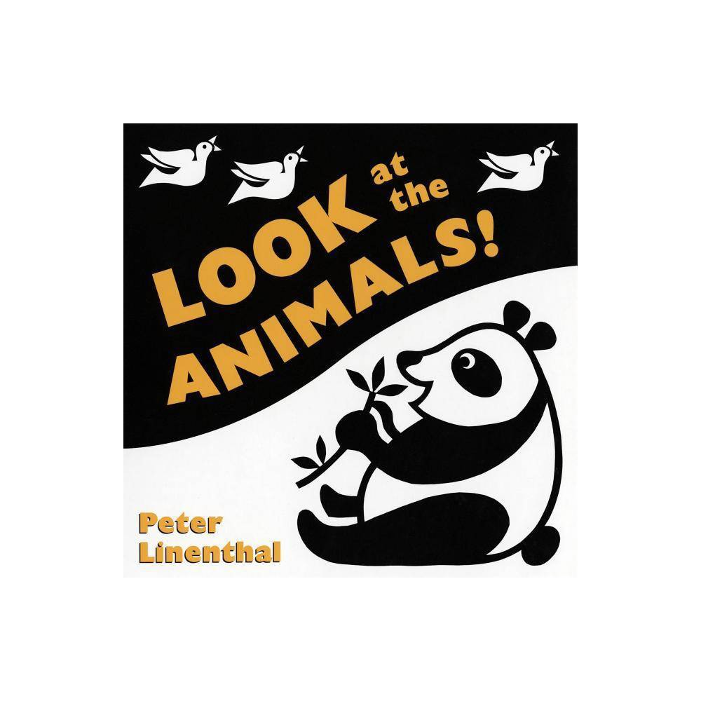 Look At The Animals By Peter Linenthal Board Book