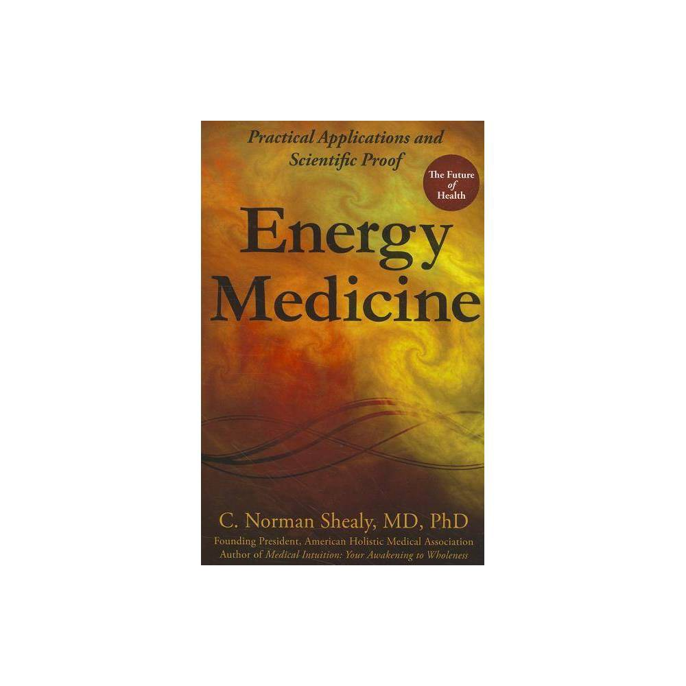 Energy Medicine By C Norman Shealy Paperback