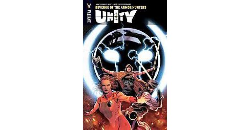 Unity 7 : Revenge of the Armor Hunters (Paperback) (James Asmus & Donny Cates & Eliot Rahal & Justin - image 1 of 1