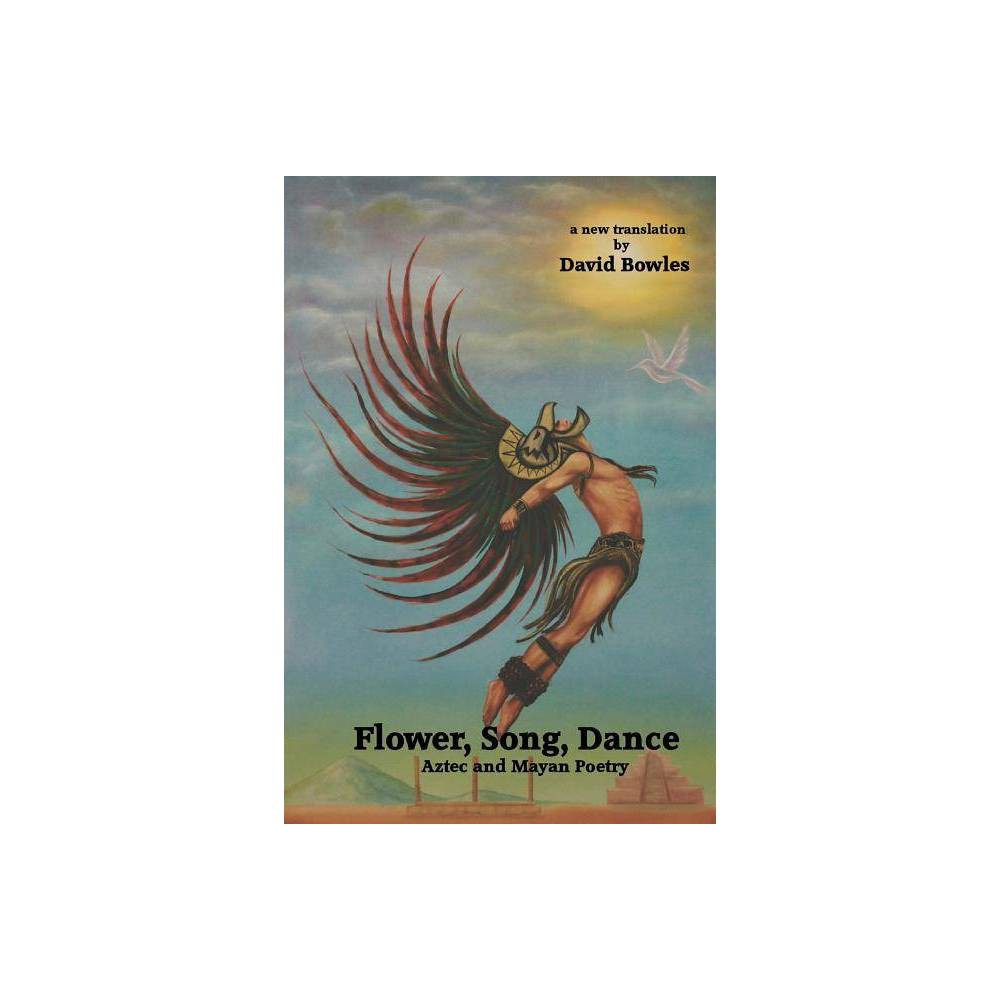 Flower Song Dance By David Bowles Paperback
