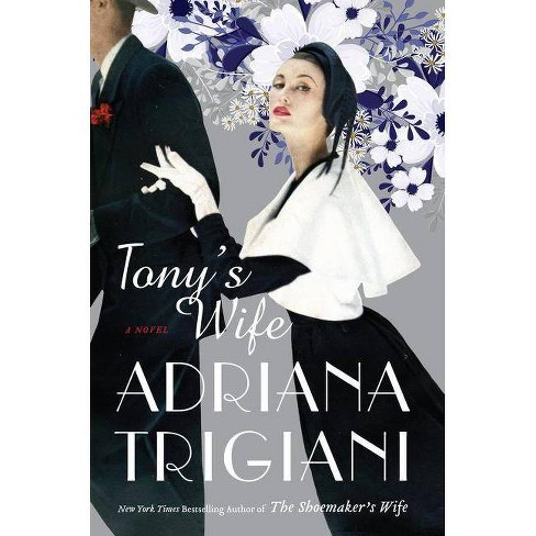 Tony's Wife - by  Adriana Trigiani (Hardcover) - image 1 of 1