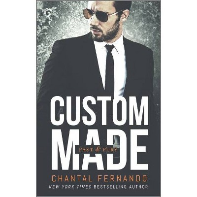 Custom Made - (Fast & Fury) by  Chantal Fernando (Paperback)