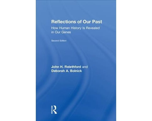 Reflections of Our Past : How Human History Is Revealed in Our Genes -  (Hardcover) - image 1 of 1