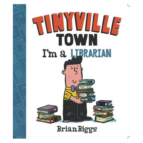 I'm a Librarian (a Tinyville Town Book) - by  Brian Biggs (Board_book) - image 1 of 1