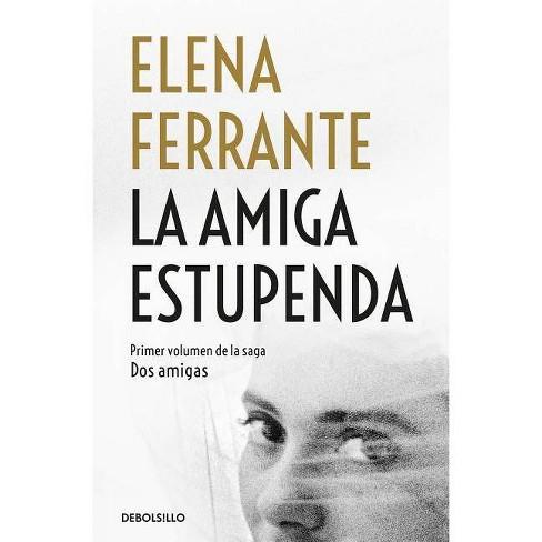 La Amiga Estupenda / My Brilliant Friend - (DOS Amigas / Neapolitan Novels) by  Elena Ferrante - image 1 of 1