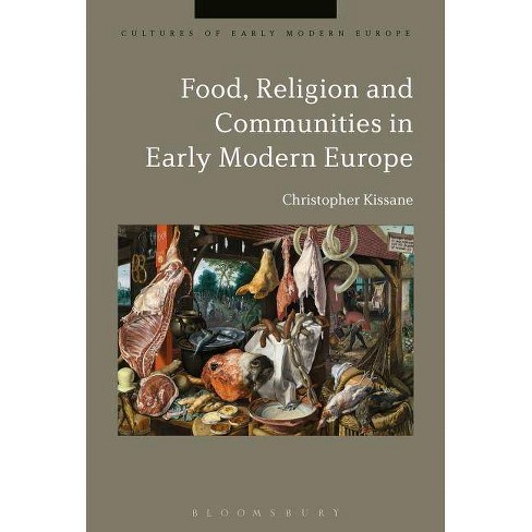 Food, Religion and Communities in Early Modern Europe - (Cultures of Early Modern Europe) (Paperback) - image 1 of 1