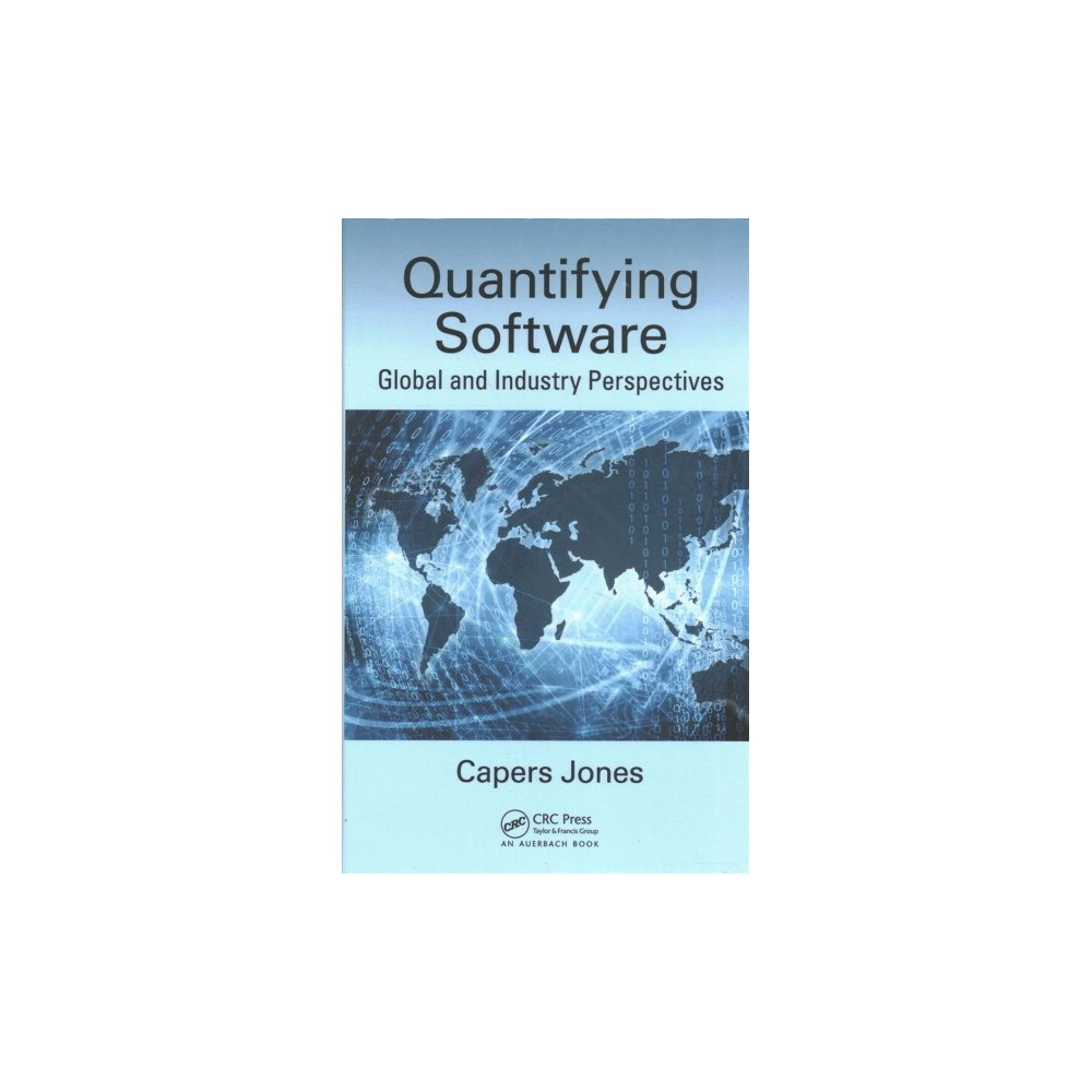 Quantifying Software : Global and Industry Perspectives (Hardcover) (Capers Jones)