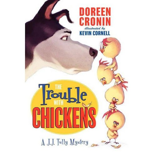 The Trouble with Chickens - (J.J. Tully Mysteries) by  Doreen Cronin (Paperback) - image 1 of 1