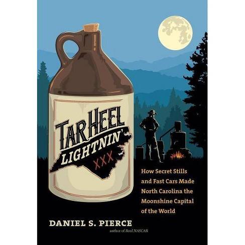 Tar Heel Lightnin' - by  Daniel S Pierce (Hardcover) - image 1 of 1