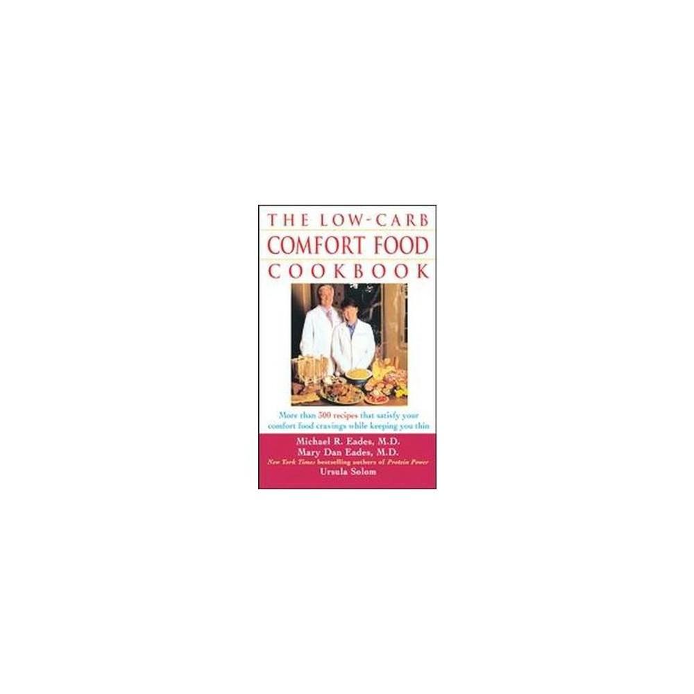 Low-carb Comfort Food Cookbook (Reprint) (Paperback) (Mary Dan Eades & Michael R. Eades & Ursula Solom)