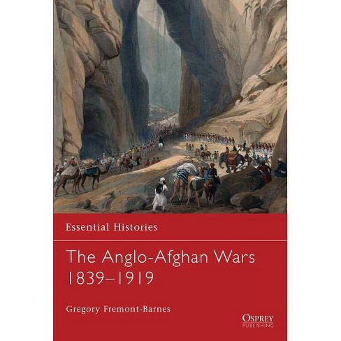 The Anglo-Afghan Wars 1839-1919 - (Essential Histories (Osprey Publishing)) by  Gregory Fremont-Barnes - image 1 of 1