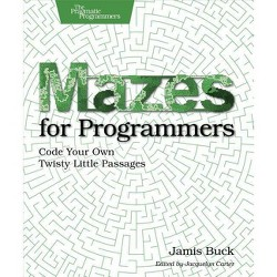 Mazes for Programmers - by  Jamis Buck (Paperback)