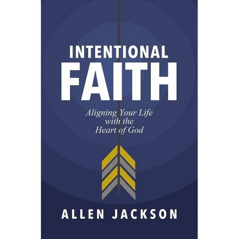 Intentional Faith - by  Allen Jackson (Paperback) - image 1 of 1