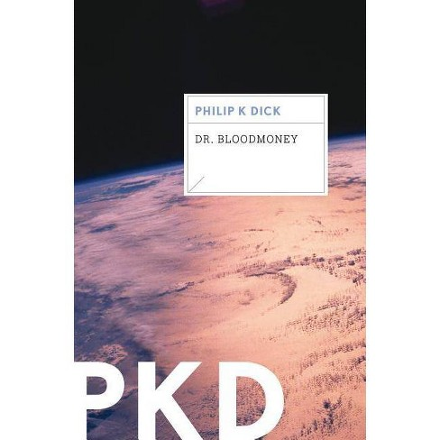 Dr. Bloodmoney - by  Philip K Dick (Paperback) - image 1 of 1